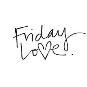 Gotta love Friday! Enjoy the weekend