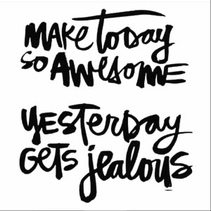 Make today so awesome yesterday gets jealous! awesomeday beawesome dogreatthings