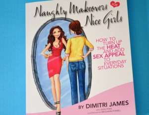 Naughty makeovers for nice girls by dimitri james review amp giveaway