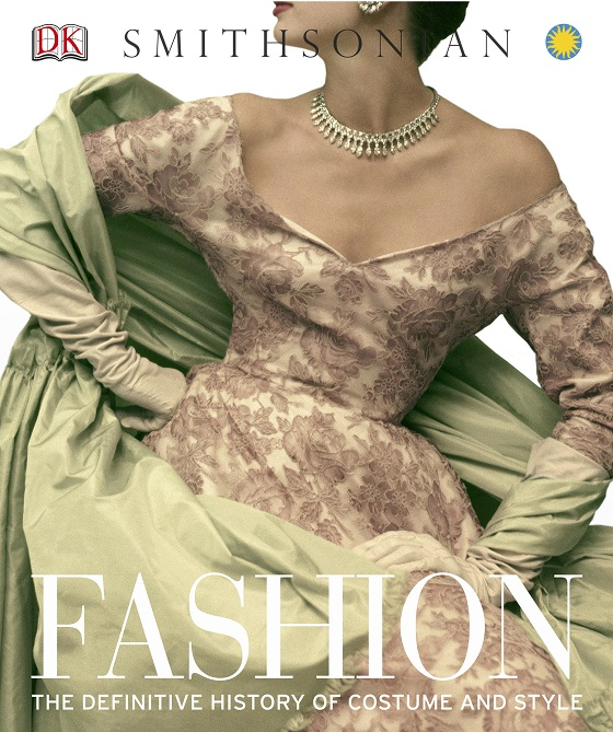 Fashion: The Definitive History of Style and Costume