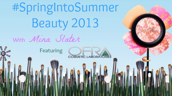 #SpringIntoSummer Beauty with Mina Slater featuring OFRA Cosmetics