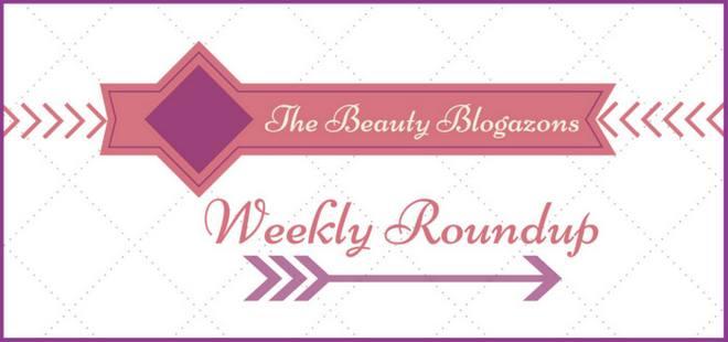 Beauty Blogazons Weekly Roundup