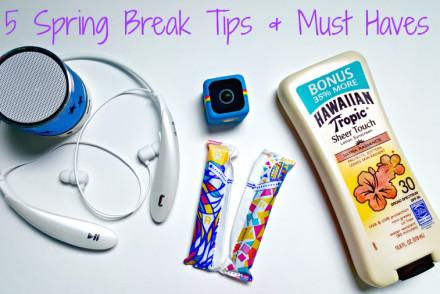 5 Spring Break Tips & Must Haves
