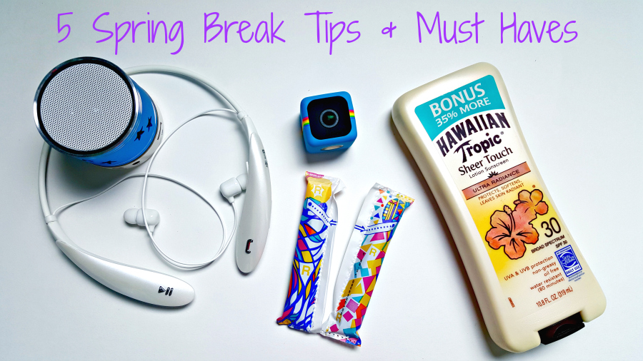 5 Spring Break Tips & Must Haves